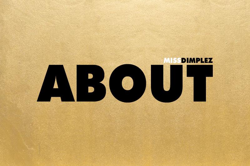 miss-dimplez-about