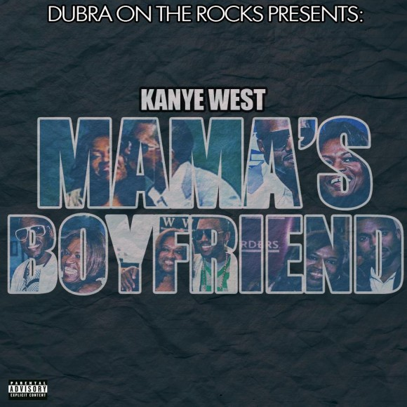 http://missdimplez.com/wp-content/uploads/2011/06/mamas-boyfriend-by-kanye-west.jpg