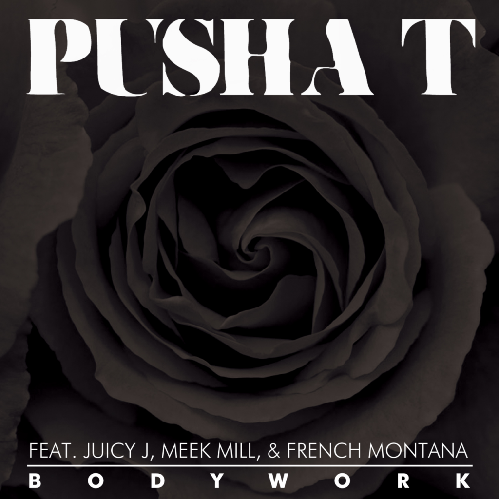 New Music Body Work By Pusha T Ft Juicy J Meek Mill French