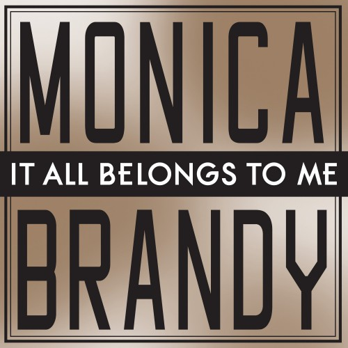 it all belongs to me monica brandy