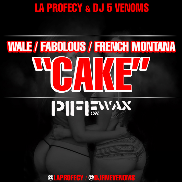 cake wale fabolous french montana