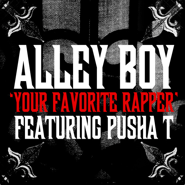your favorite rapper alley boy pusha t