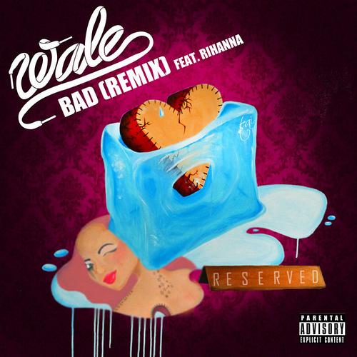 Rihanna bad remix wale