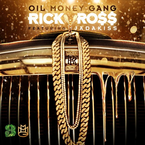 oil money gang rick ross