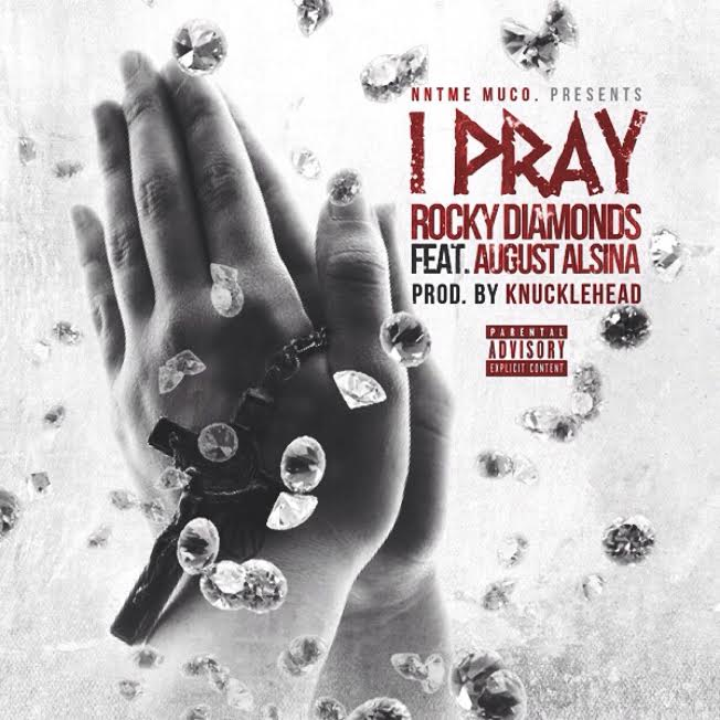 rocky-diamonds-i-pray august alsina