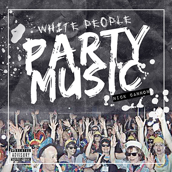 Nick-cannon-white-people-party-music