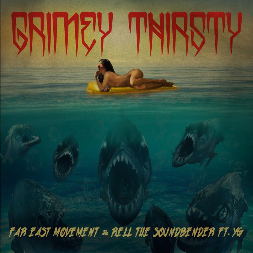 far east movement grimey thirsty