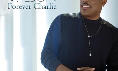 charlie wilson forever-charlie missdimplez