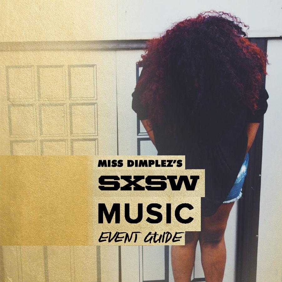 sxsw-2015-music-event-guide-miss-dimplez