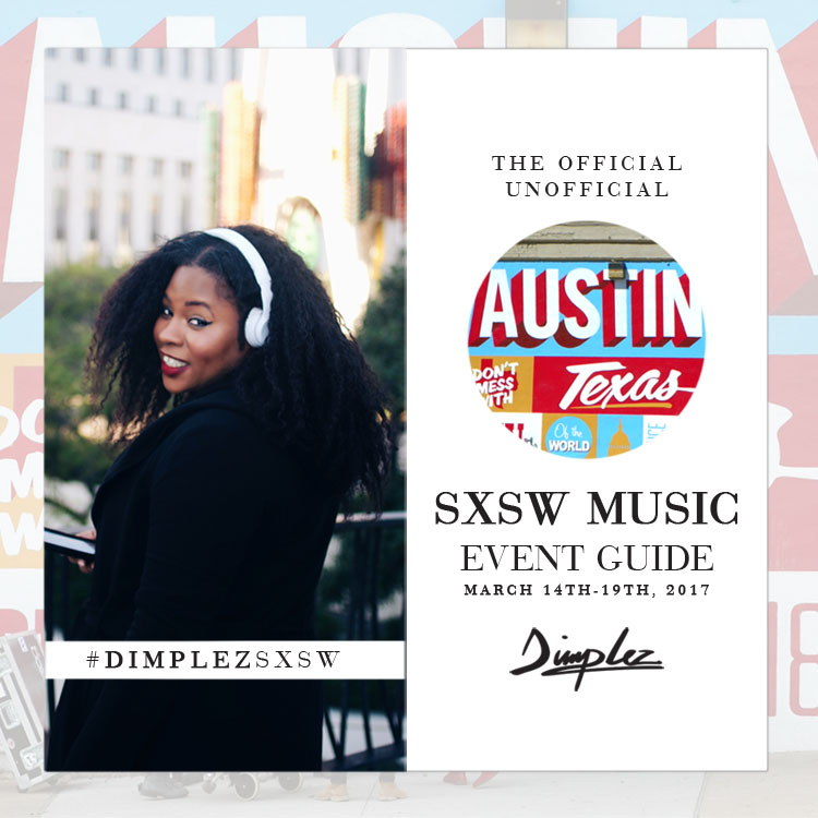 SXSW 2017 Music Event Guide #DimplezSXSW